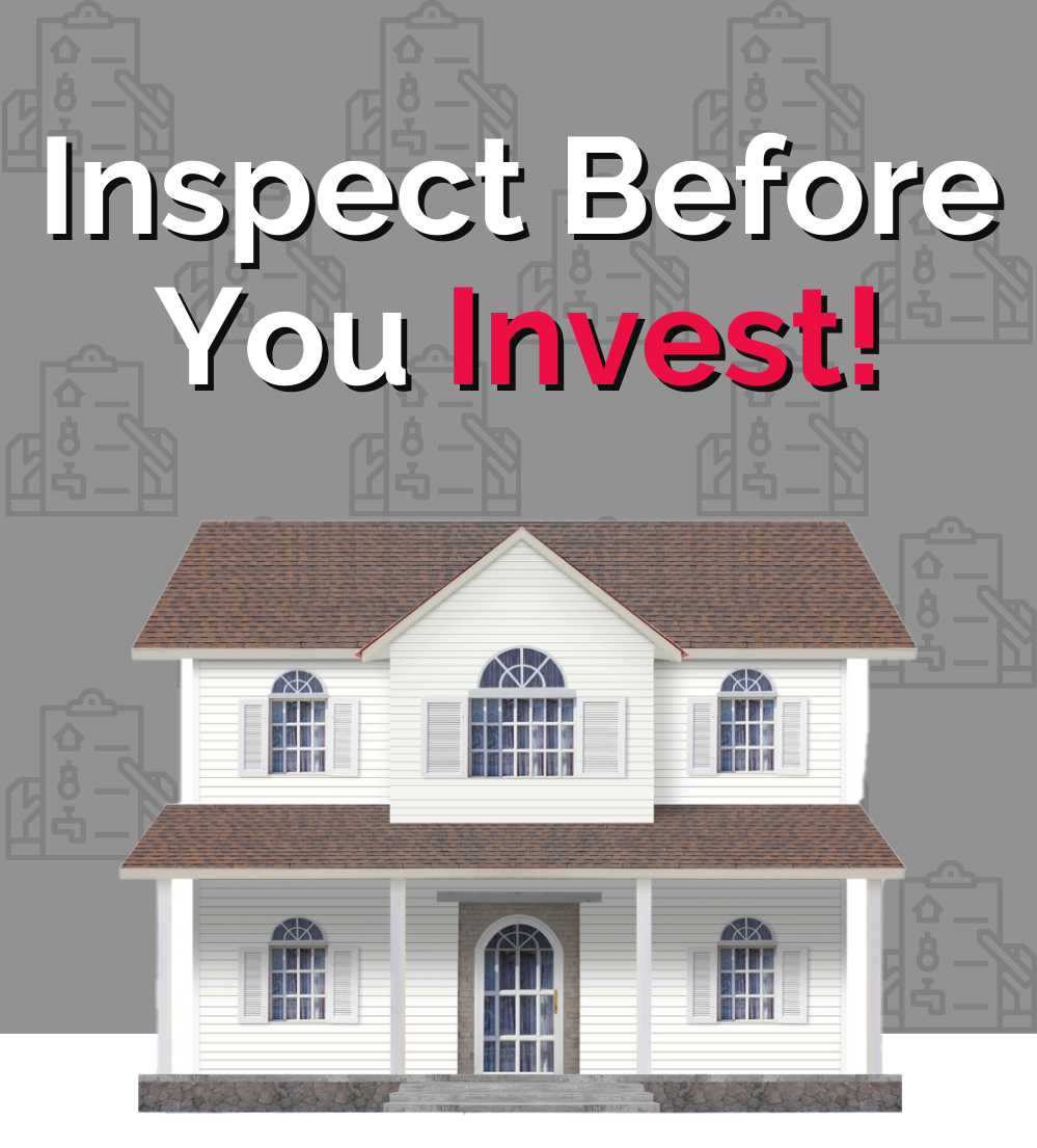Inspect Before You Invest! 🏠